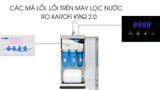 Các mã lỗi, lỗi thường gặp trên máy lọc nước RO Karofi K9IQ 2.0