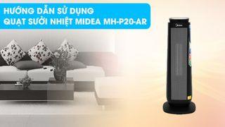 Hướng dẫn sử dụng quạt sưởi nhiệt Midea MH-P20-AR