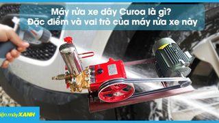 Máy rửa xe dây Curoa là gì? Cấu tạo và vai trò của máy rửa xe này