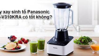 Máy xay sinh tố Panasonic MX-V310KRA có tốt không?