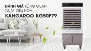 Quạt điều hòa Kangaroo KG50F79 - Liệu bạn có phù hợp?
