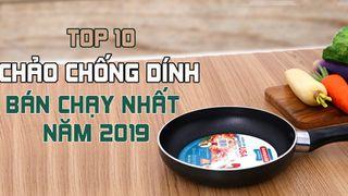 Top 10 chảo chống dính bán chạy nhất Điện máy XANH năm 2019