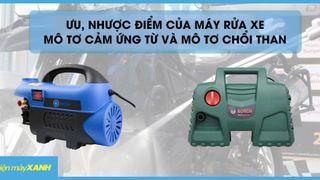 Ưu, nhược điểm của máy rửa xe mô tơ cảm ứng từ và mô tơ chổi than