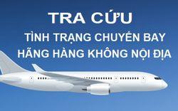 Cách tra cứu online tình trạng chuyến bay của 4 hãng hàng không nội địa