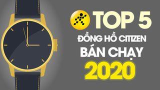 Top 5 đồng hồ thời trang Citizen bán chạy nhất năm 2020 tại Điện máy XANH