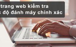10 trang web kiểm tra tốc độ đánh máy online tốt và chính xác nhất
