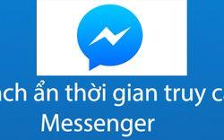 Cách ẩn thời gian truy cập trên Messenger bằng máy tính và điện thoại