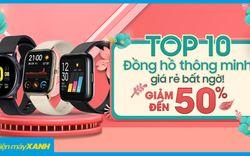 Top 10 đồng hồ thông minh giảm đến 50%, giá rẻ bất ngờ!