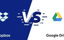 So sánh Google Drive và Dropbox: Dịch vụ lưu trữ nào tốt hơn?